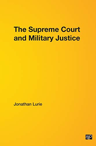 9780872899742: The Supreme Court and Military Justice (Supreme Court's Power in American Politics)