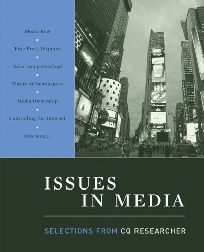 Issues in Media: Selections from CQ Researcher: CQ Press