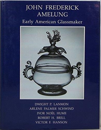 9780872900752: John Frederick Amelung Early American Glassmaker