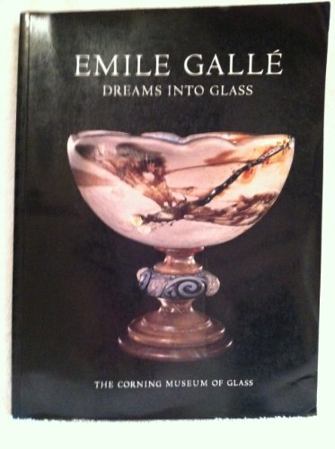 9780872901094: Emile Galle: Dreams into Glass