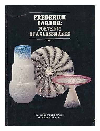 9780872901117: Frederick Carder: Portrait of a Glassmaker