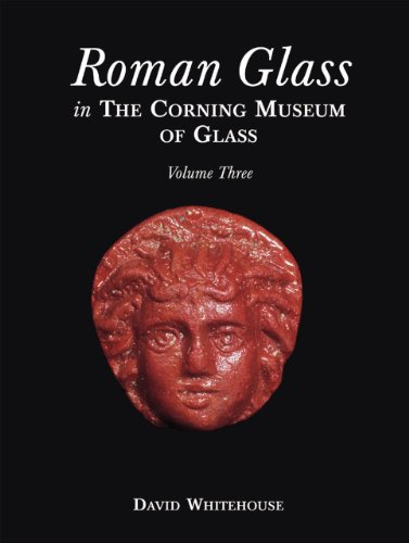 Roman Glass in the Corning Museum of: David Whitehouse