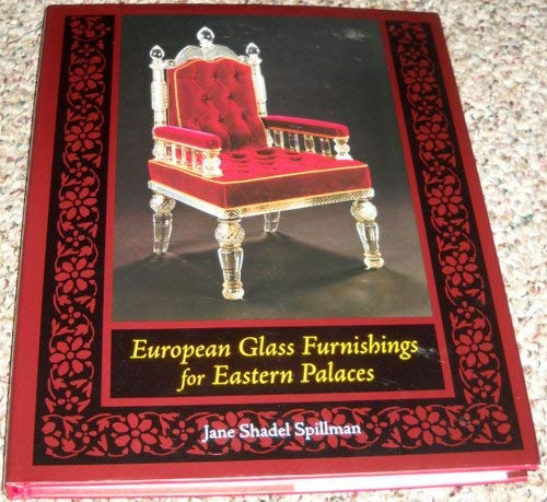 EUROPEAN GLASS FURNISHINGS FOR EASTERN PALACES.