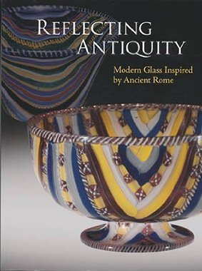 9780872901674: Reflecting Antiquity: Modern Glass Inspired by Ancient Rome