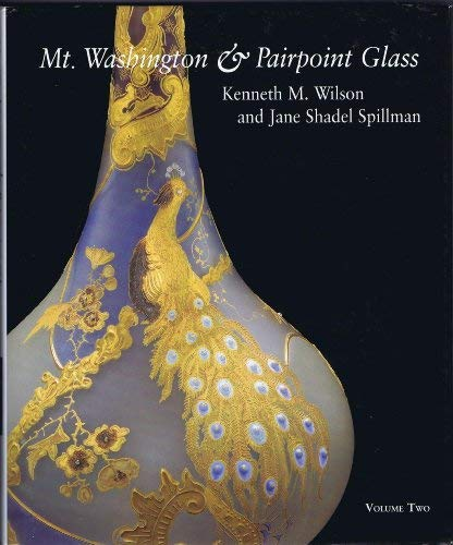 9780872901834: Mt. Washington and Pairpoint Glass: Encompassing the History of the Mt. Washington Glass Works and Its Successors, the Pairpoint Companies