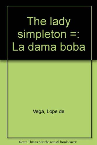 9780872910782: The lady simpleton =: La dama boba