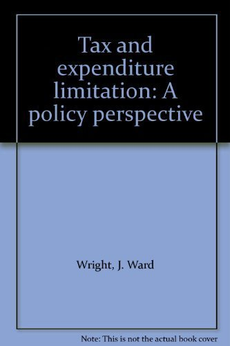 Tax and Expenditure Limitation: A Policy Perspective: Council of State Governments; Wright, J. Ward