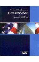 The Council of State Governments State Directory: Directory III- Administrative Officials 2013 (Csg...