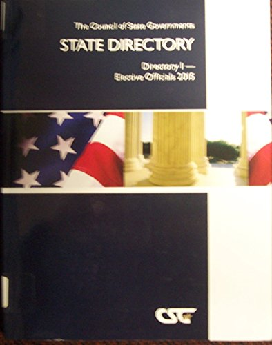 9780872927933: The Council of State Governments State Directory: Directory I - Elective Officials 2015 (Csg State Directory. Directory I-Elective Officials)
