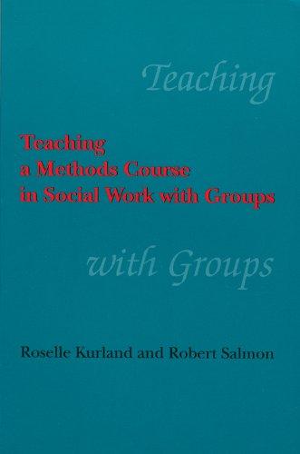 Teaching a Methods Course in Social Work: Roselle Kurland, Robert