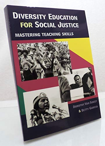 Diversity Education for Social Justice: Mastering Teaching: Van Soest, Dorothy;