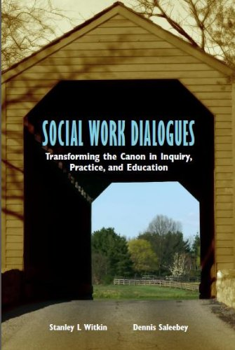 9780872931237: Social Work Dialogues: Transforming the Canon in Inquiry, Practice, and Education
