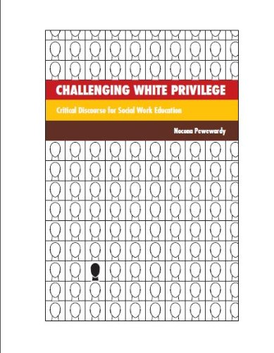 9780872931275: Challenging White Privilege: Critical Discourse for Social Work Education