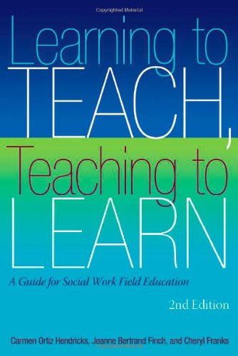 9780872931459: Learning to Teach - Teaching to Learn: A Guide for Social Work Field Education, 2nd edition