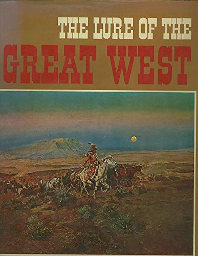 9780872940376: The lure of the great West,