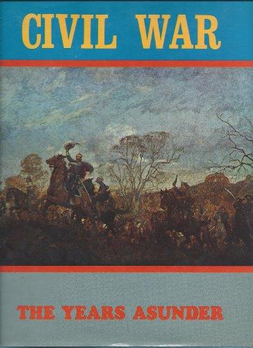 Civil War - The Years Asunder: Editors of Country Beautiful