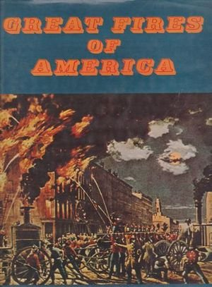 Great fires of America,