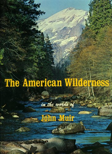 9780872940499: The American Wilderness in the Words of John Muir