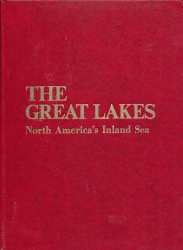 The Great Lakes: North America's Inland Sea: Myers, Linda B.