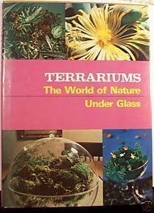 9780872940536: Terrariums: the world of nature under glass