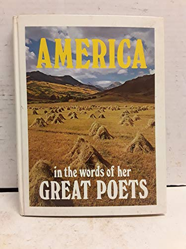 America in the words of her great: Longfellow, Thoreau, Emerson,