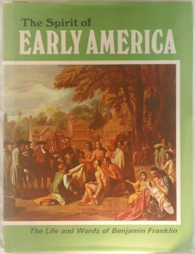 9780872940932: The Spirit of Early America : The Life and Words of Benjamin Franklin