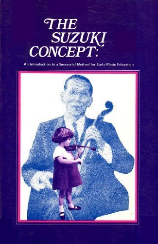 9780872970038: The Suzuki Concept: An Introduction to a Successful Method for Early Music Education