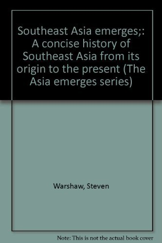 9780872970205: Southeast Asia emerges;: A concise history of Southeast Asia from its origin to the present (The Asia emerges series)
