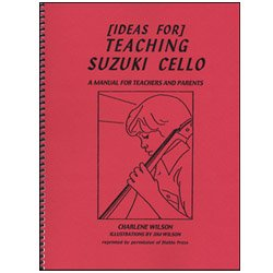 9780872970526: Teaching Suzuki Cello: A Manual for Teacher and Parents