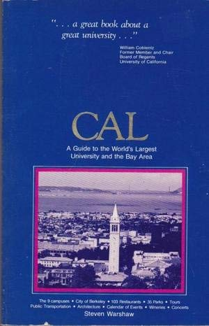 CAL a Guide to the World's Largest University and the Bay Area: Warshaw Steven