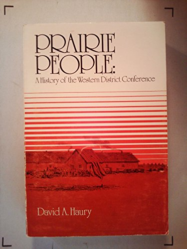 9780873030700: Prairie people: A history of the Western District Conference (Mennonite historical series)