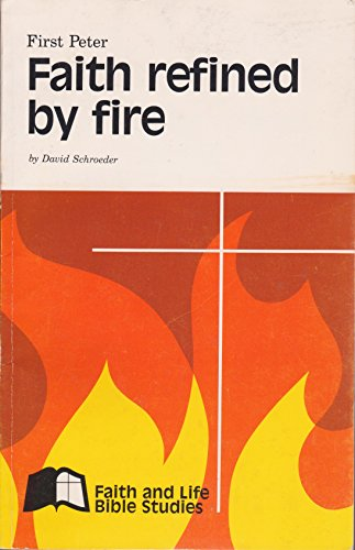 9780873031035: Faith Refined by Fire: I Peter (Faith and Life Bible Studies)