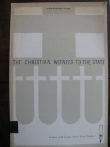 9780873031653: The Christian witness to the State (Institute of Mennonite Studies series)