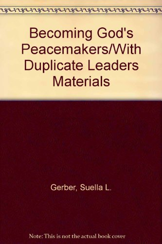 Becoming God's Peacemakers/With Duplicate Leaders Materials (Living stones): Gerber, Suella L.,...