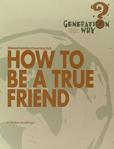 9780873032582: How to Be a True Friend (Generation Why Bible Studies)