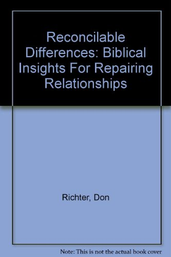 9780873033879: Reconcilable Differences: Biblical Insights For Repairing Relationships (Generation Why Bible studies)