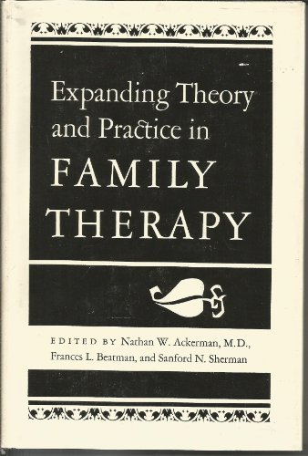 Expanding Theory & Practice in Family Therapy: Nathan W. M.D.