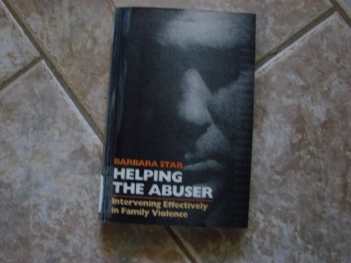 9780873042024: Helping the Abuser: Intervening Effectively in Family Violence