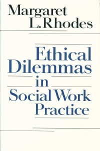 9780873042550: Ethical Dilemmas in Social Work Practice