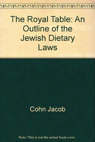 9780873060981: The Royal Table: An Outline of the Jewish Dietary Laws