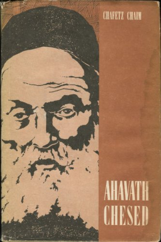 Ahavath Chesed: The Love of Kindness As Required by God: Hayyim, Hafetz