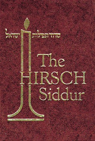 The Hirsch Siddur: The Order of Prayers for the Whole Year: Samson Raphael Hirsch