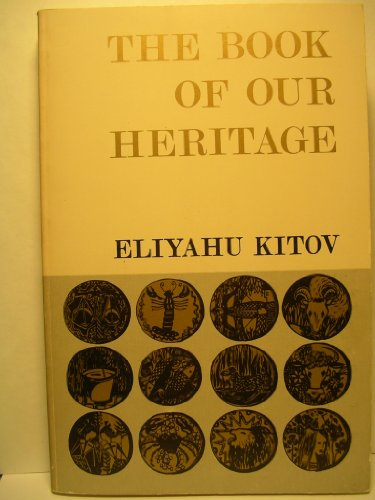 9780873061582: The Book of Our Heritage: The Jewish Year and Its Days of Significance