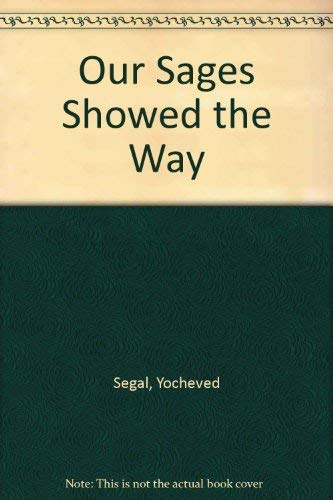 Our Sages Showed the Way: Segal, Yochevad