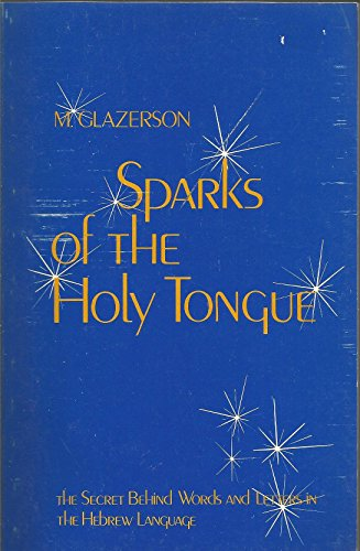 Sparks of the Holy Tongue The Secret: Glazerson, M.