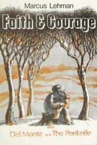 Faith and Courage : a Historical Tale / Del Monte & The Penknife: Lehmann, Marcus