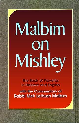 Malbim on Mishley: The Commentary of Rabbi: Malbim, Meir Leibush.
