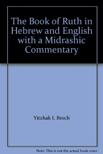 9780873063296: The Book of Ruth in Hebrew and English with a Midrashic Commentary