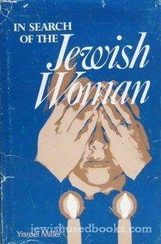 In Search of the Jewish Woman: Miller, Yisroel