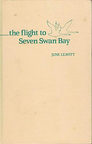 9780873063814: The Flight to Seven Swan Bay